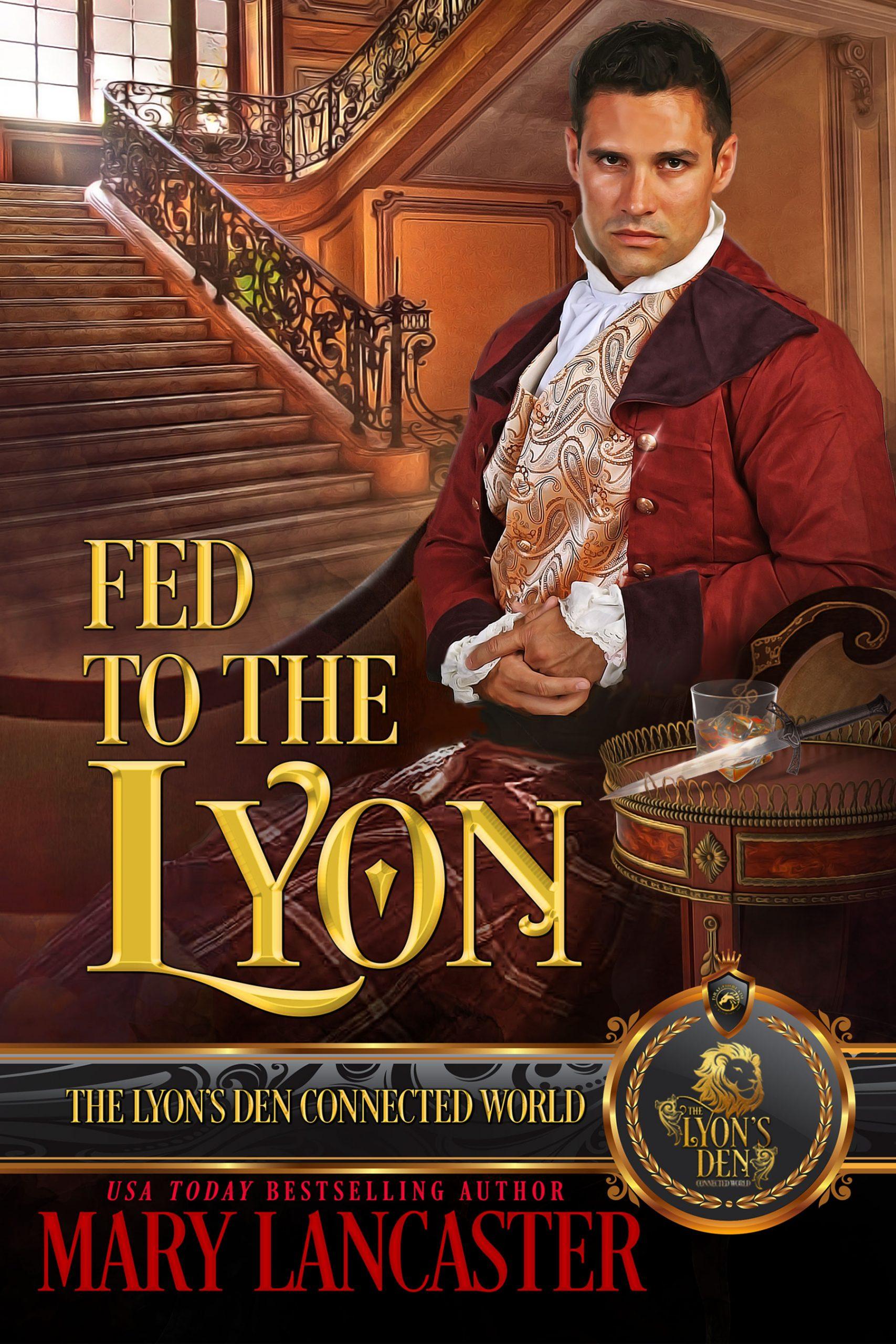 Fed to the Lyon (Lyon's Den novella)